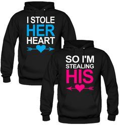 I Stole Her Heart, So I'm Stealing His Couple Hoodies
