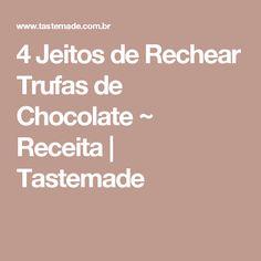 4 Jeitos de Rechear Trufas de Chocolate ~ Receita | Tastemade