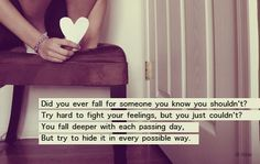 did you ever fall for someone you know you shouldn't?