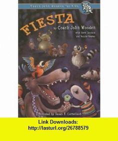 Fiesta (Coach John Wooden for Kids) (9780789171870) John Wooden, Steve Jamison, Bonnie Graves, Susan F. Cornelison , ISBN-10: 0789171872  , ISBN-13: 978-0789171870 ,  , tutorials , pdf , ebook , torrent , downloads , rapidshare , filesonic , hotfile , megaupload , fileserve