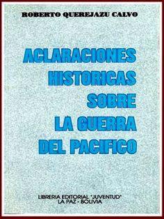 Aclaraciones Históricas Sobre la Guerra del Pacífico - Roberto Querejazu Calvo Book And Magazine, Social Security, Puzzles, Books, Ideas, War Of The Pacific, Quantum Physics, Funny Math, Reading Books