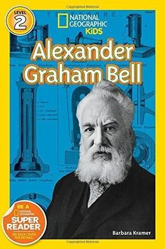 Alexander Graham Bell (National Geographic Readers)