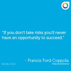 Francis Ford Coppola quote on taking risks