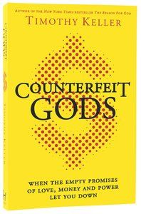 Counterfeit Gods: When the Empty Promises of Love, Money, And Power Let You Down is a   Christian Living Paperback by Timothy J Keller. Purchase this Paperback product online from koorong.com   ID 9780340995082