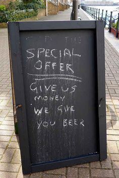 The straightforward.   33 Magnificent Ways To Entice Someone Into A Pub