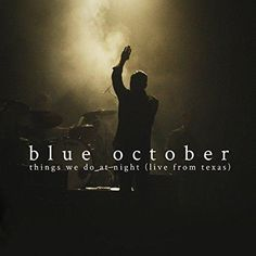 Blue October - Things We Do at Night (Live from Texas) [Explicit]