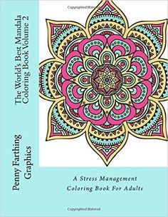 The Worlds Best Mandala Coloring Book Volume 2 A Stress Management For Adults