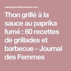 Thon grillé à la sauce au paprika fumé : 60 recettes de grillades et barbecue - Journal des Femmes