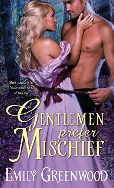 """Read """"Gentlemen Prefer Mischief"""" by Emily Greenwood available from Rakuten Kobo. When Adversaries Clash, Mischief Ignites Passion.If it hadn't been for the crazy rumors, Lily Teagarden would never ha. Best Historical Romance Novels, Regency Romance Novels, Teen Romance Books, Romance Novel Covers, Paranormal Romance, Romance Art, Gentleman, Novels To Read, Fantasy Books"""