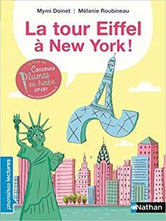 Littérature CE1: La tour Eiffel à New York - Chez Maliluno Tour Eiffel, Eden Book, New York, Tours, Fictional Characters, Amazon Fr, Charleston Sc, Heaven, United States