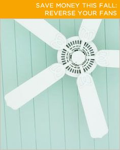 Save money this fall by reversing your fans! Learn more @BrightNest blog.