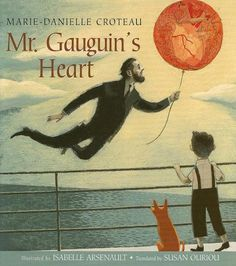 Illustration by Isabelle Arsenault from Mr. Gauguin's Heart by Marie-Danielle Croteau, the story of how Paul Gauguin used the grief of his childhood as a catalyst for a lifetime of art. Paul Gauguin, Art Books For Kids, Childrens Books, Arts Ed, Children's Literature, Art Classroom, Classroom Posters, Children's Book Illustration, Book Illustrations