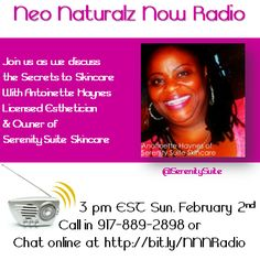 Antoinette Haynes of Serenity Suite Skincare will be our guest on #NeoNaturalz Now Radio Sunday, February 2, 2014 at 3 pm EST. Join us at www.Blogtalkradio.com/NeoNaturalz or call into 917-889-2898 #Naturalz #NaturalzBiz #LadyBizness #SerenitySuite #GetYaLife