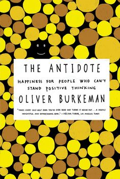 The Antidote by Oliver  Burkeman via brainpickings:  Stop Making Plans: How Goal-Setting Limits Rather Than Begets Our Happiness and Success by brainpickings #Books #Uncertainty #Goal_Setting #Success