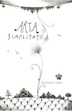 Arta simplitatii - Dominique Loreau Carti Online, Baroque, Oriental, Latest Discoveries, Konmari, Le Corbusier, Book Of Life, Good Books, Amazing Books