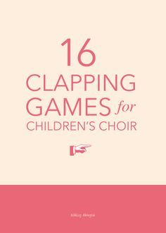 16 fun hand-clapping games for children's choir - great for a gathering activity…
