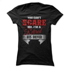 RETIRED BUS DRIVER - #t shirts #t shirt company. ORDER NOW => https://www.sunfrog.com/LifeStyle/RETIRED-BUS-DRIVER.html?60505