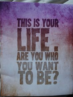 Are you who you want to be?...