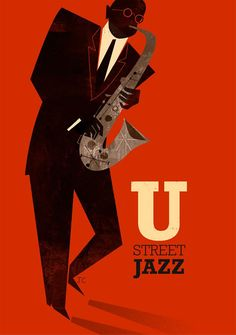 """U"" Street Jazz Poster by Jamey Christoph Musik Illustration, Graphic Design Illustration, Graphic Art, Art Deco Posters, Cool Posters, Vintage Posters, Jazz Art, Jazz Music, Reggae Music"
