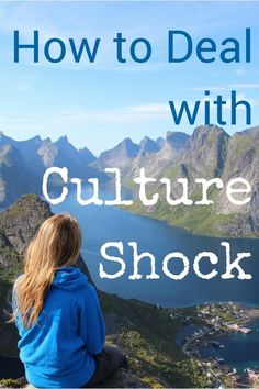 How to deal with Culture Shock  Culture Shock can hit you when you least expect it. Here you will find some tips and ideas how to deal with Culture Shock and make the most of your time abroad.