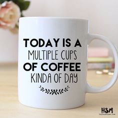 Great Mug! Today is a multiple cup of coffee kind of day - that is everyday for me!
