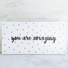 DIY Leinwand mit Schriftzug und goldenen Punkten   You are amazing! Diy Inspiration, You Are Amazing, Diy Wall Decor, Bullet Journal, Decoration, Baby, Painting Canvas, Gold Rush, Script Logo