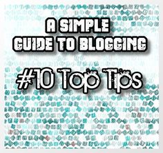 How To Blog - 10 Simple Steps!