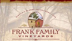Frank Family Vineyards - NAPA Valley, Ca  Great Sangiovese and Cabernet  http://www.frankfamilyvineyards.com/