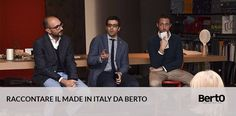 #BertoPresenta Raccontare il Made in Italy