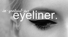 I'm grateful for eyeliner!
