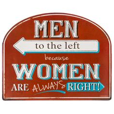 Men to the Left Women Are Always Right Tin Sign