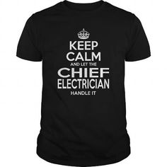 CHIEF ELECTRICIAN Keep Calm And Let The Handle It T Shirts, Hoodies, Sweatshirts. GET ONE ==> https://www.sunfrog.com/LifeStyle/CHIEF-ELECTRICIAN--KEEPCALM-Black-Guys.html?41382
