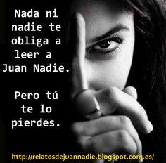 Relatos y novelas de Juan Nadie http://relatosdejuannadie.blogspot.com.es/p/novelas.html