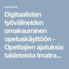 Digitaalisten työvälineiden omaksuminen opetuskäyttöön  -  Opettajien ajatuksia tableteista Imatran yläkouluissa