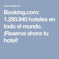 Booking.com: 1.293.940 hoteles en todo el mundo. ¡Reserva ahora tu hotel!