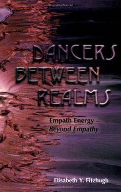 Dancers Between Realms - Empath Energy, Beyond Empathy