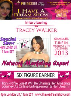 YES IT IS TRUE!!!  I have the absolutely magnificent TRACEY WALKER coming onto I Have A Dream Show On Monday 9th DECEMBER at http://ihaveadreamshow.com Super Special Show so will be LIVE at 4pm UK, 11am EST  Tracey will be sharing her inspiring journey as an entrepreneur, sharing her dreams, struggles and challenges she has faced, how to avoid mistakes and giving out GOLD nuggets on what she is doing online to make A SIX FIGURE INCOME. Ask her burning questions LIVE