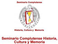 Historia, Cultura y Memoria  Complutense