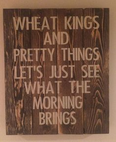 The Tragically Hip: Wheat Kings Rustic Sign by TheBarnedOwl Rustic Signs, Wooden Signs, Game Room Bar, Sing To Me, True North, Free Sign, Pallet Signs, Silhouette Projects, Painted Signs