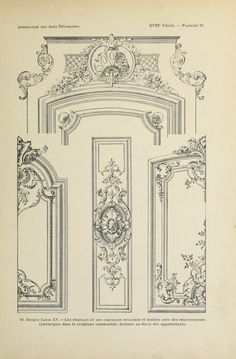 Architecture, decoration and furnishings during the eighteenth century, Regency - Louis XV. Symmetry and asymmetry light proportions and capricious curves - Architecture, decoration and furnishings during … - Classic Architecture, Architecture Details, Ceiling Design, Wall Design, Ornament Drawing, Grisaille, Carving Designs, Classic Interior, Architectural Elements