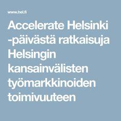 Accelerate Helsinki -päivästä ratkaisuja Helsingin kansainvälisten työmarkkinoiden toimivuuteen