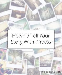 Photography Tips | Learn how to take pictures that tell a story.