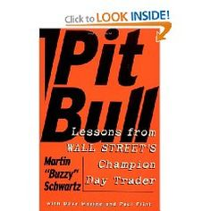 Martin Schwartz - Pit Bull: Lessons from Wall Street's Champion Day Trader