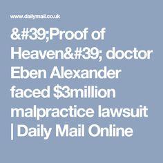 'Proof of Heaven' doctor Eben Alexander faced $3million malpractice lawsuit | Daily Mail Online