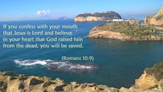 """Romans """"If you confess with your mouth that Jesus is Lord. Encouraging Bible Verses, Bible Encouragement, Romans 10 9, Jesus Today, Jesus Is Lord, Wwi, Beautiful Landscapes, Nature Photography, Heart"""