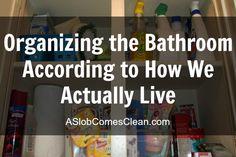 Organize the Bathroom!