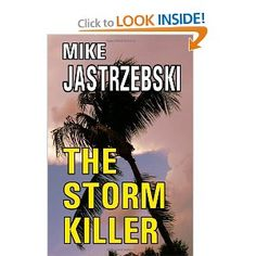 The Storm Killer: Mike Jastrzebski   This book was ok ------not the best or worse I've ever read.