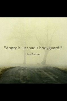 I agree. When I'm sad because I'm being left out, I get angry at my friends, cry, and always end up getting angry again