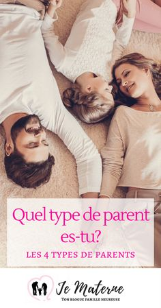 Quel type de parent es-tu? Découvre les 4 types de parents! FORCES, À SURVEILLER, 8 PISTES DE BONHEUR EN FAMILLE - À voir sur Je Materne et épingler pour future référence!