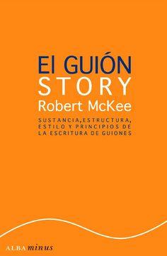 """Inaugurola sección de reseñas de manuales con """"El Guión"""" (""""The Story"""") de Robert McKee, amado por unos y odiado por otros (como suele ser habitual con los""""gurús&#822…"""